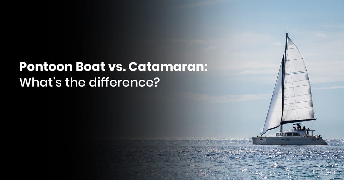 Pontoon Boat Vs. Catamaran: What's The Difference?